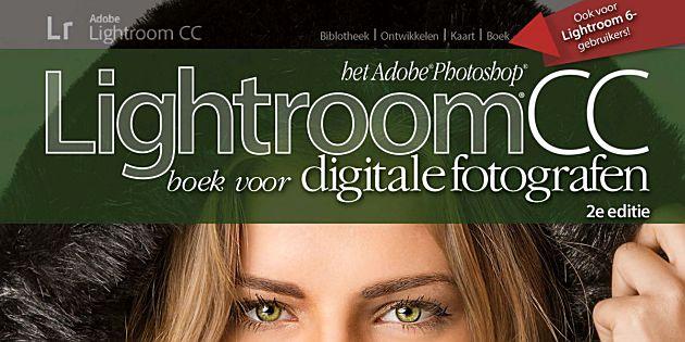 Het Adobe Photoshop Lightroom CC boek voor digitale fotografen 2e editie